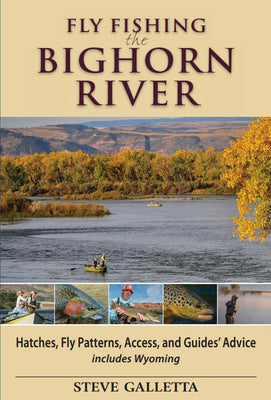 Fly Fishing the Bighorn River: Hatches, Fly Patterns, Access, and Guides' Advice