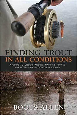Finding Trout in All Conditions