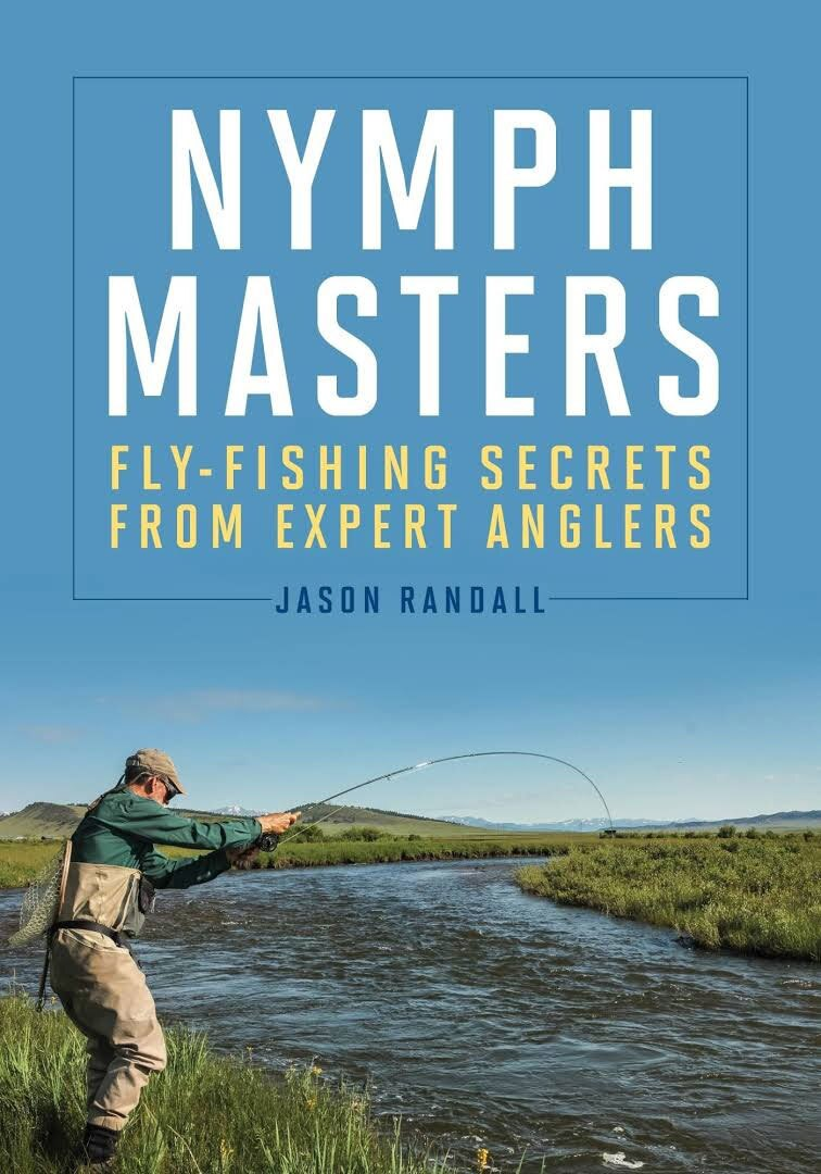 """Nymph Masters: Fly-Fishing Secrets from Expert Anglers"""