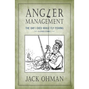 """Angler Management: The Day I Died While Fly Fishing"""