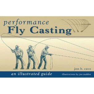 """Performance Fly Casting: An Illustrated Guide"""