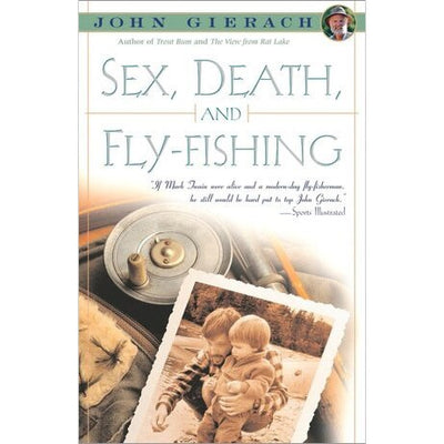 Sex, Death and Fly Fishing