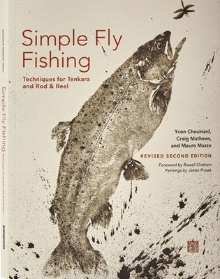 Simple Fly Fishing: Techniques for Tenkara and Fly Rod & Reel