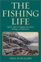 The Fishing Life: Quirky Tales of Angling Adventures, Mishaps, and Memories
