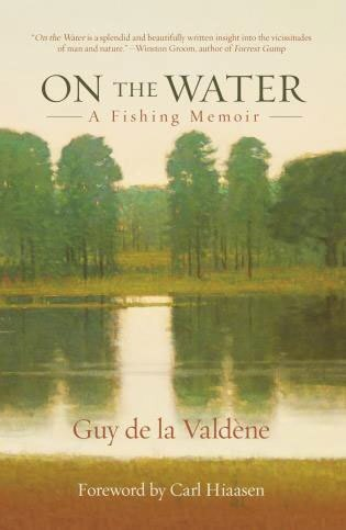 """On the Water: A Fishing Memoir"" by Guy de la Valdene"