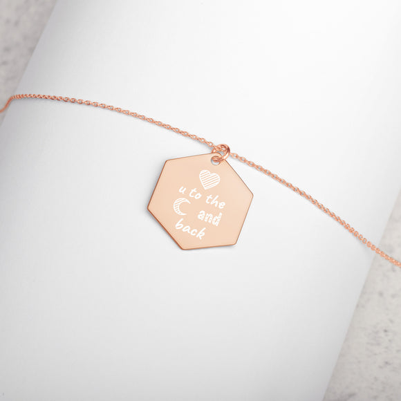 Love You to the Moon and Back Engraved Silver Hexagon Necklace