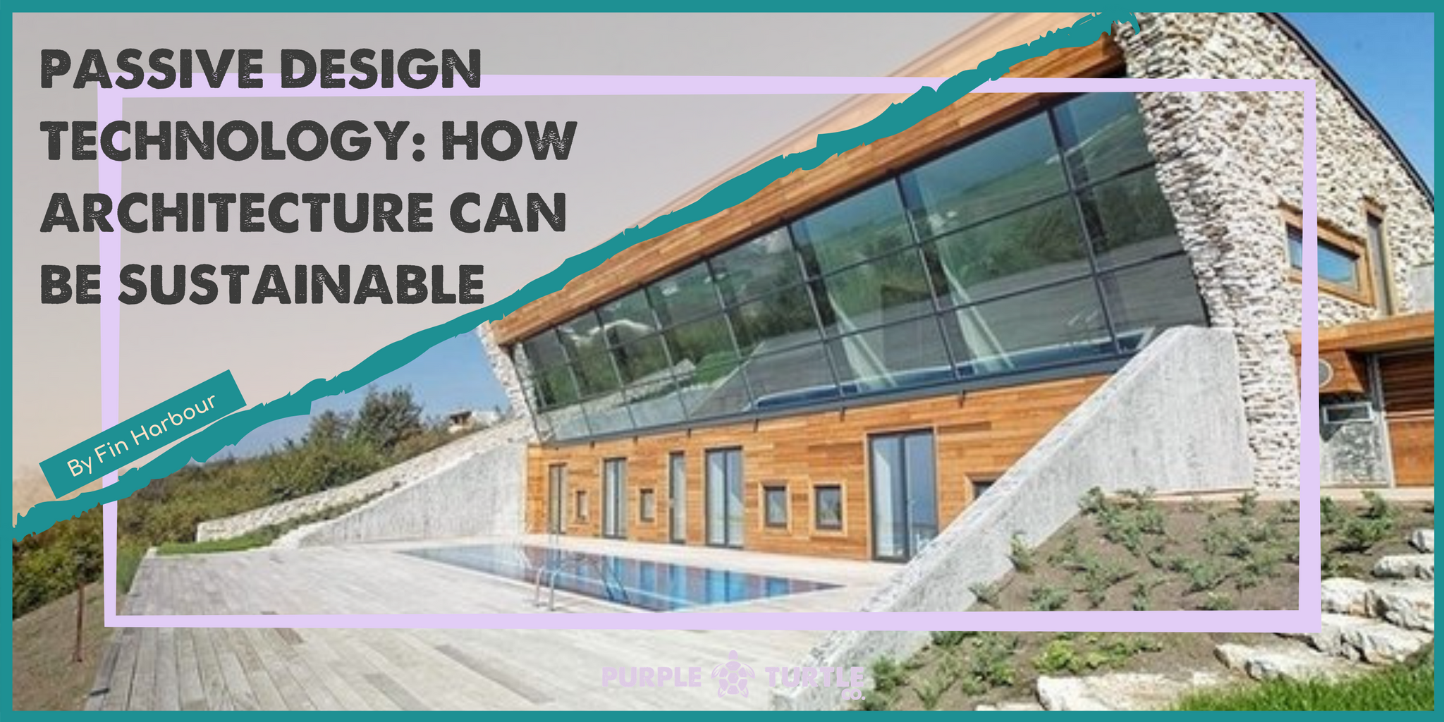 Passive Design Technology: How architecture can be sustainable