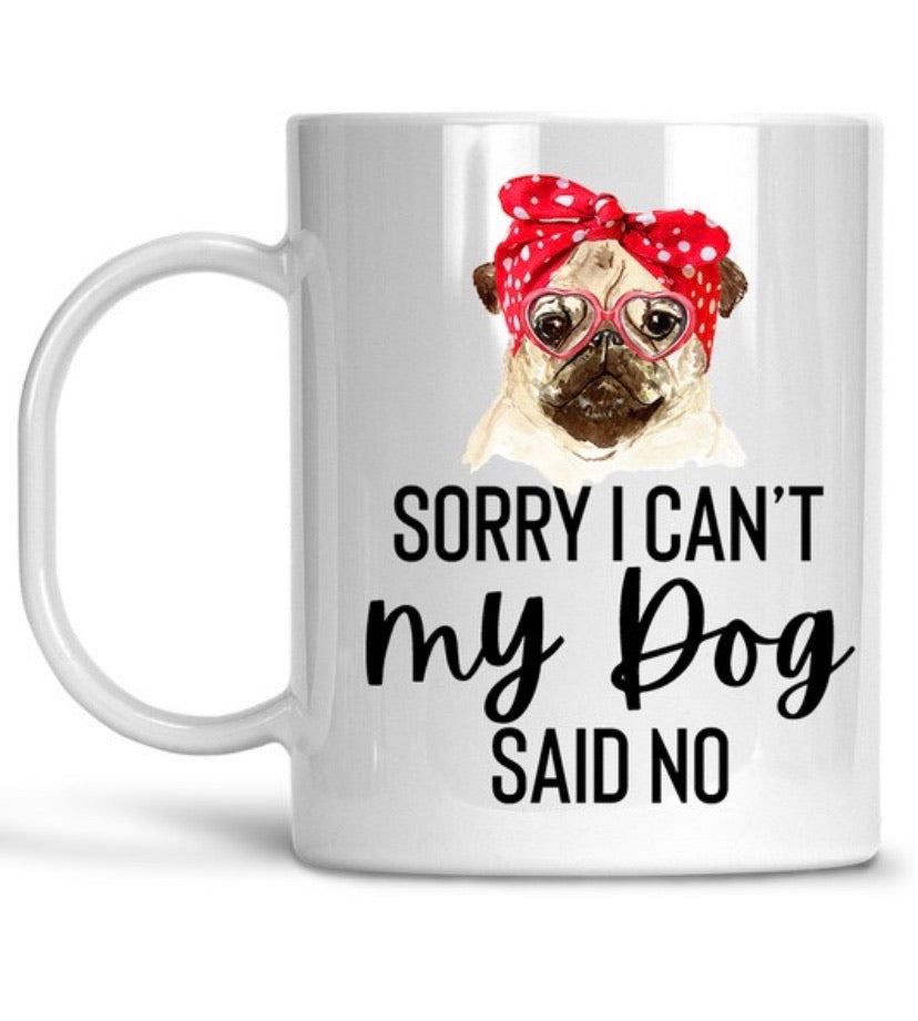 My Dog Said No Mug