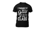 I thought it was a good day short sleeved T-shirt