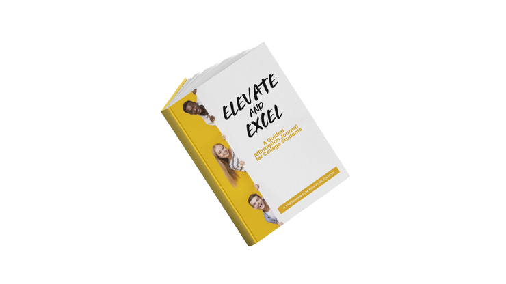 Elevate and Excel: A Guided Affirmation Journal for College Students