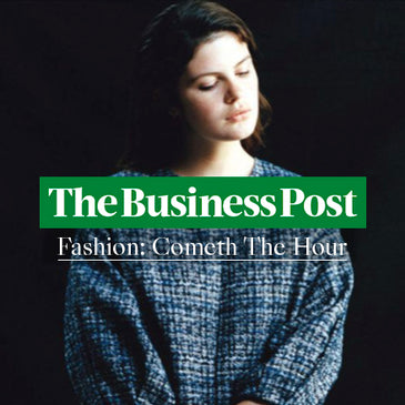 "The Business Post, Magazine ""Fashion: Cometh The Hour"""