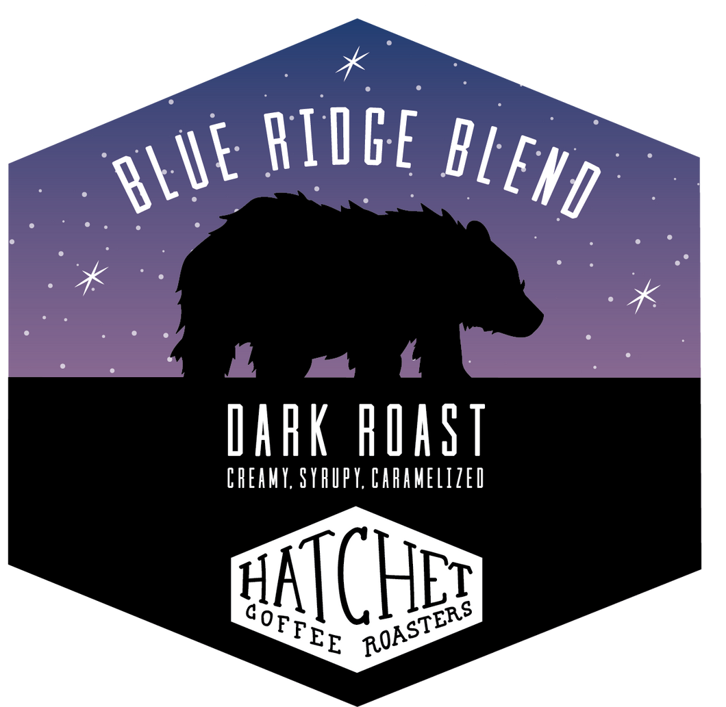 Blue Ridge Blend - Dark Roast: 1 bag per 2 weeks for 3 months