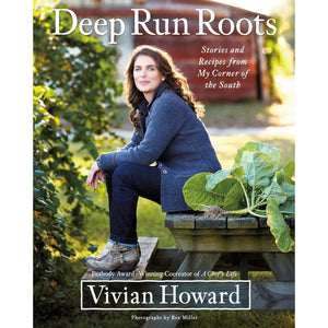 Deep Run Roots - NY TImes Bestseller and IACP Cookbook of the Year