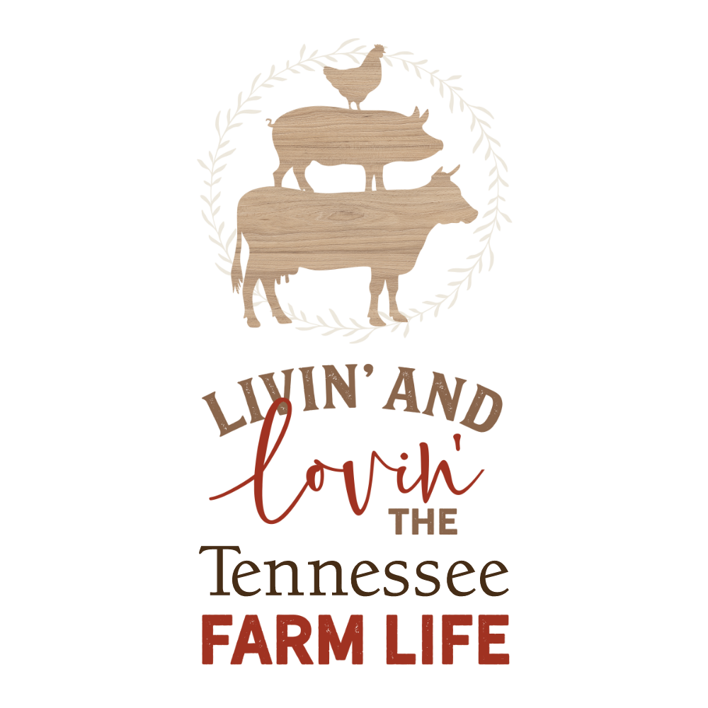 Livin' and Lovin' the Tennessee Farm Life