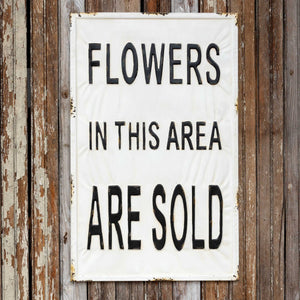 """Sold "" Metal Flowers Sign"