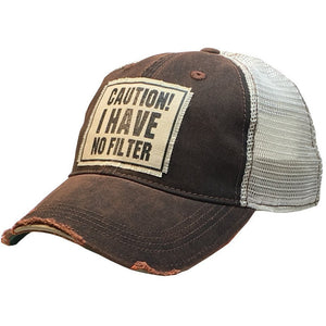 """Caution! I Have No Filter"" Distressed Trucker Cap"