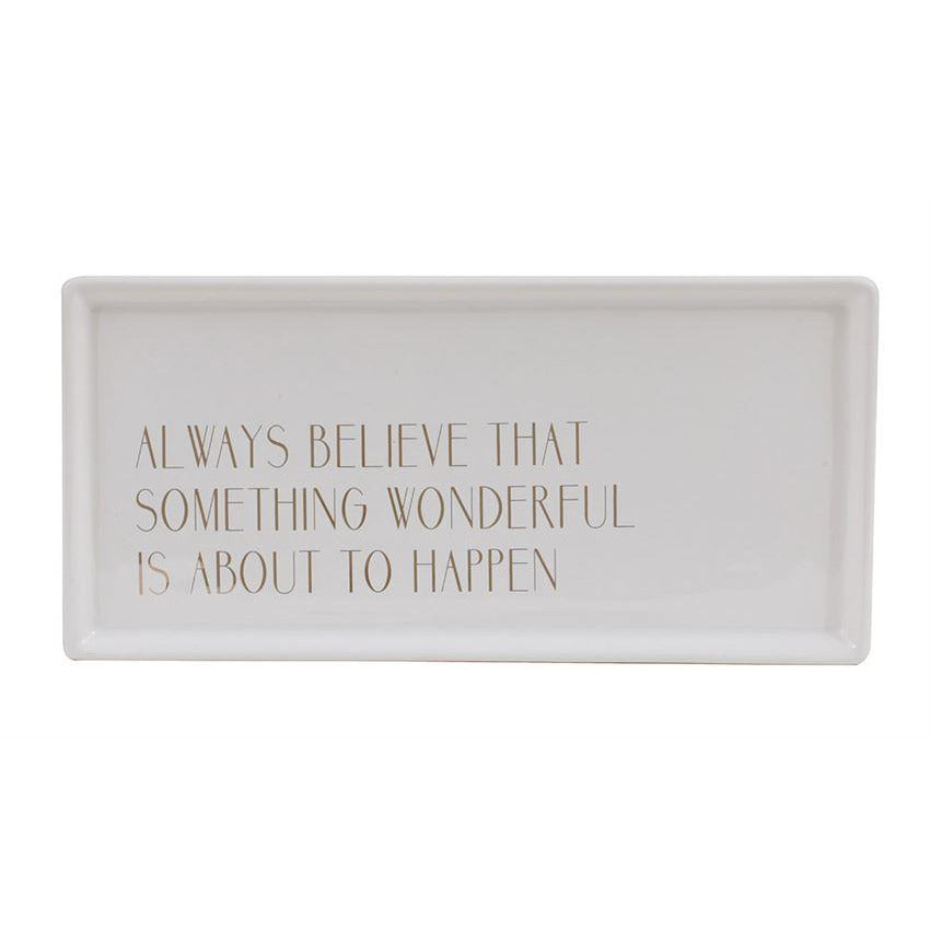 "Always Believe…"" White w/Gold Stoneware Tray"