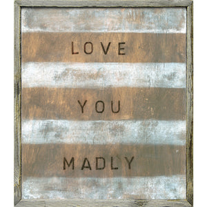 Love You Madly Art Print - Grey Wood