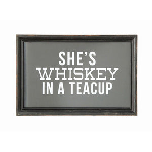 """She's Whiskey In A Teacup"" Wood Framed Wall Décor"