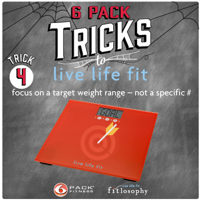 6 Pack Tricks To Live Life Fit: Trick #4 Focus On A Goal Not A Number