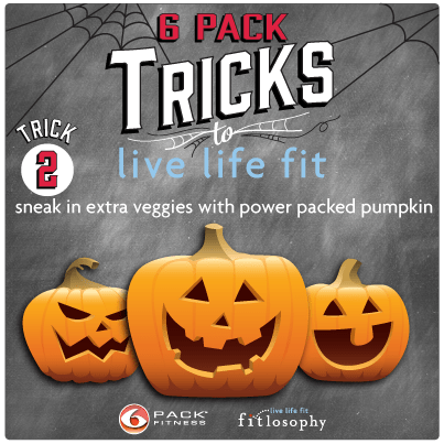 6 Pack Tricks To Live Life Fit: Trick #2 Sneak In Power Packed Pumpkin
