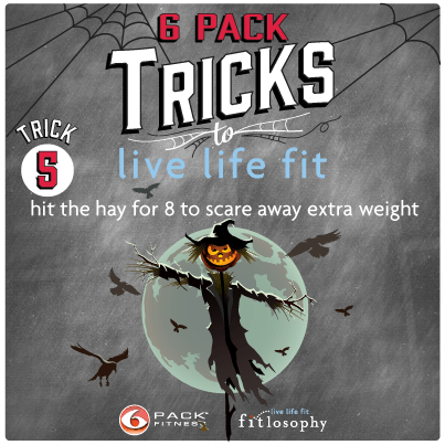6 Pack Tricks To Live Life Fit: Trick #5 Hit The Hay To Scare Away Extra Weight
