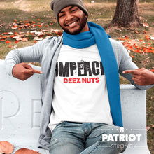 Load image into Gallery viewer, Impeach Deez Nuts T-Shirt | Anti-Impeachment with Attitude Light Color Tees