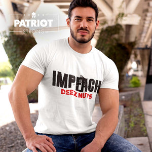 Impeach Deez Nuts T-Shirt | Anti-Impeachment with Attitude Light Color Tees
