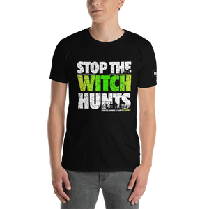 Stop The Political Witch Hunts T-Shirt | Dark Colors