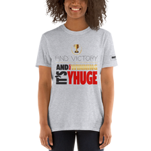 Load image into Gallery viewer, Find Victory & Start Winning It's YHUGE T-Shirt | Light Colors