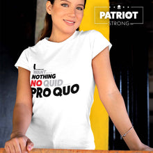 Load image into Gallery viewer, I Want Nothing No Quid Pro Quo T-Shirt #2 | Light Color Tees