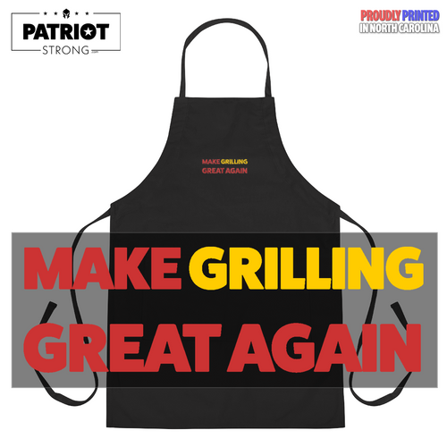 Make Grilling Great Again Apron | Black Or White