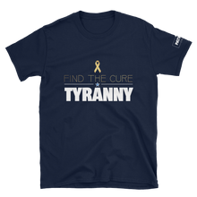 Load image into Gallery viewer, Find The Cure T-Shirt | Tyranny | Dark Colors