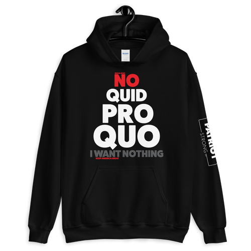 No Quid Pro Quo Trump Anti-Impeachment Hoodie |  Dark Colors