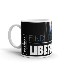 Anti Liberal Mug | Find The Cure Liberalism Coffee Mug | Dark