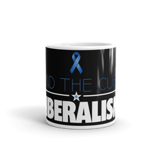 Load image into Gallery viewer, Anti Liberal Mug | Find The Cure Liberalism Coffee Mug | Dark