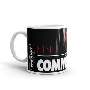 Anti Communist Coffee Mug | Find The Cure Communism Mug | Dark Color