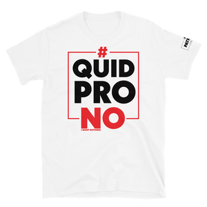 #QuidProNO Hashtag Quid Pro NO Impeachment Inquiry T-Shirt |  Light Color Tees