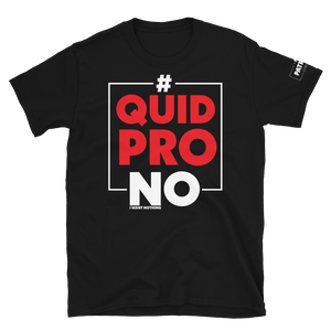 #QuidProNO Hashtag Quid Pro NO T-Shirt |  Dark Color Tees
