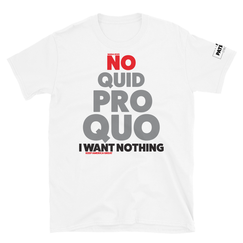 No Quid Pro Quo I Want Nothing T-Shirt | Light Colors