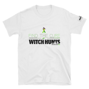 Find The Cure T-Shirt | Political Witch Hunts | Light Colors