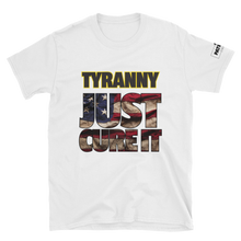 Load image into Gallery viewer, Tyranny T-Shirt | Just Cure It | Light Colors