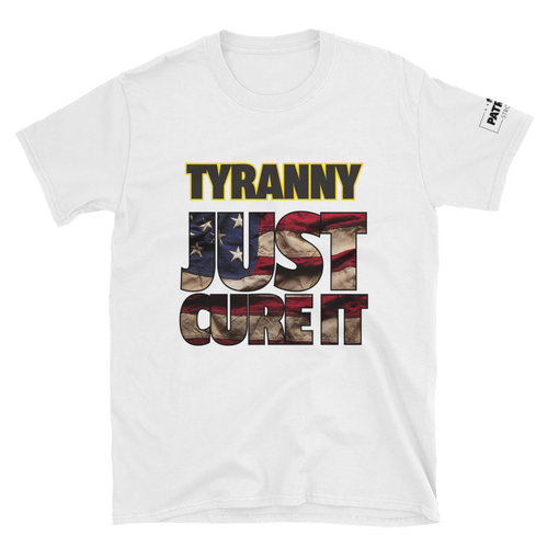 Tyranny T-Shirt | Just Cure It | Light Colors