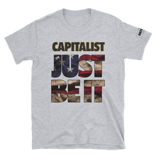 Load image into Gallery viewer, Capitalist T-Shirt | Just Be It | Light Colors