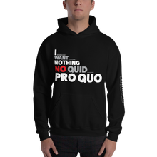 Load image into Gallery viewer, Trump Impeachment Inquiry Hoodie | I Want Nothing | No Quid Pro Quo | Dark Colors