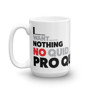 Trump I Want Nothing, No Quid Pro Quo Impeachment Coffee Mug | Light Color Pro Trump Mug