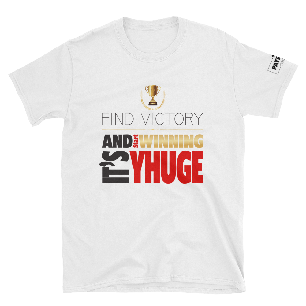 Find Victory & Start Winning It's YHUGE T-Shirt | Light Colors