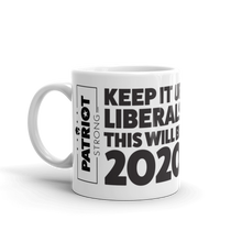 Load image into Gallery viewer, 2020 Election Mug for Conservatives | Keep It Up Liberals This Will Be 2020 | Light Color