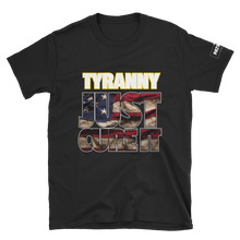Load image into Gallery viewer, Tyranny T-Shirt | Just Cure It | Dark Colors