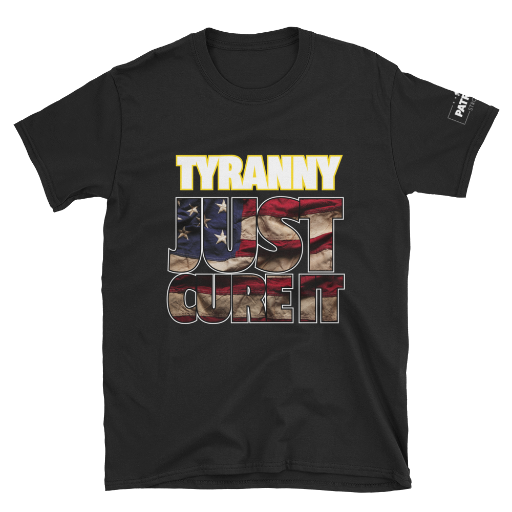 Tyranny T-Shirt | Just Cure It | Dark Colors